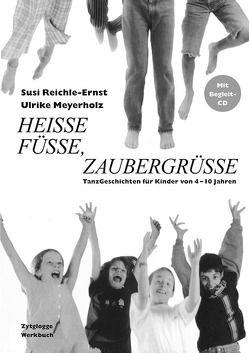 Heisse Füsse, Zaubergrüsse von Meyerholz,  Ulrike, Reichle-Ernst,  Susi
