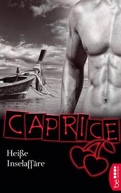 Heiße Inselaffäre – Caprice von Apex,  Bella