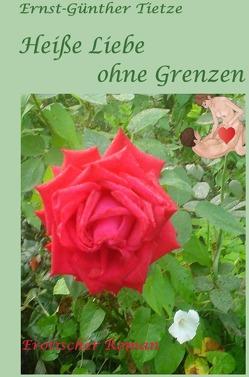 Heiße Liebe ohne Grenzen von Tietze,  Ernst-Günther