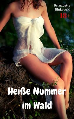 Heiße Nummer im Wald von Binkowski,  Bernadette