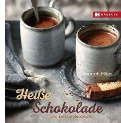 Heiße Schokolade von Miles,  Hannah