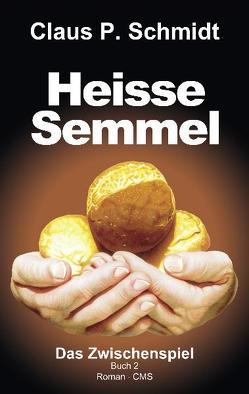Heisse Semmel von Schmidt,  Claus P.