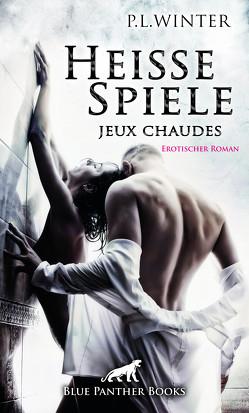 Heiße Spiele – jeux chaudes | Erotischer Roman von Winter,  P.L.