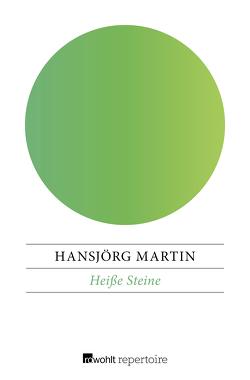 Heiße Steine von Martin,  Hansjörg