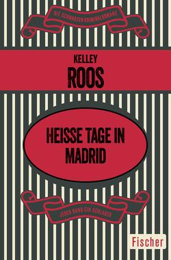 Heiße Tage in Madrid von Roos,  Kelley, Spitzer,  Gretel