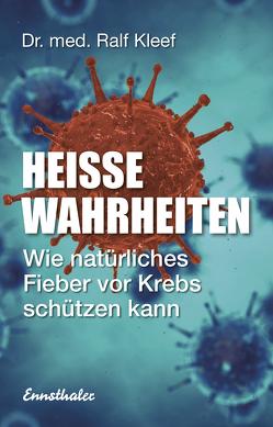 Heiße Wahrheiten von Kleef,  Ralf