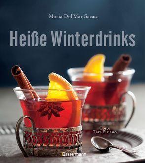 Heiße Winterdrinks von Sacasa,  María Del Mar, Striano,  Tara