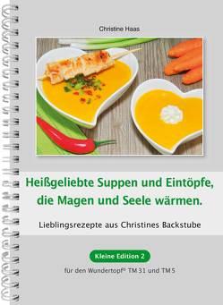 Heißgeliebte Suppen und Eintöpfe, die Magen und Seele wärmen von Haas,  Christine