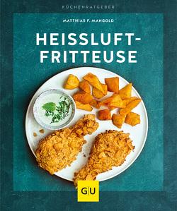 Heißluft-Fritteuse von Mangold,  Matthias F.