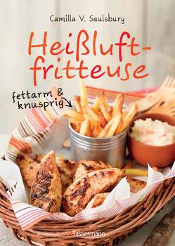 Heißluftfritteuse – fettarm & knusprig von Saulsbury,  Camilla V.