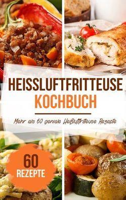 Heißluftfritteuse Kochbuch von Stein,  Sabrina