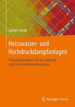 Heisswasser- und Hochdruckdampfanlagen von Scholz,  Günter