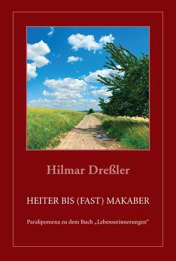 Heiter bis (fast) makaber von Dreßler,  Hilmar