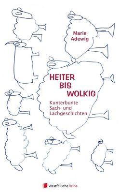 Heiter bis wolkig – Kunterbunte Sach – und Lachgeschichten von Adewig,  Marie