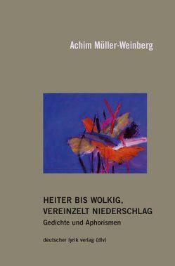Heiter bis wolkig, vereinzelt Niederschlag von Müller-Weinberg,  Achim