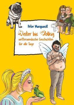 Heiter bis wolkig wetterwendische Geschichten für alle Tage von Marquardt,  Peter