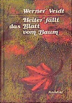 Heiter fällt das Blatt vom Baum von Veidt,  Werner