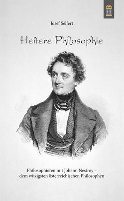 Heitere Philosophie von Seifert,  Josef