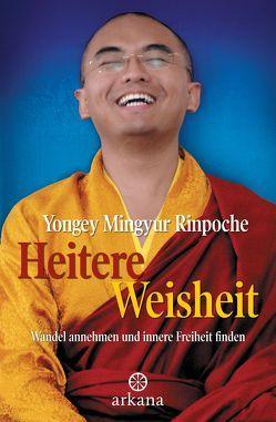 Heitere Weisheit von Kahn-Ackermann,  Susanne, Mingyur Rinpoche,  Yongey