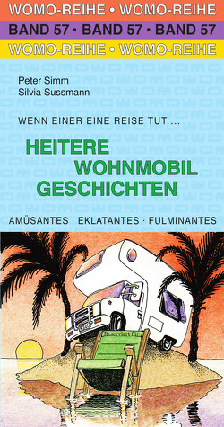 Heitere Wohnmobil Geschichten von Simm,  Peter, Sussmann,  Silvia