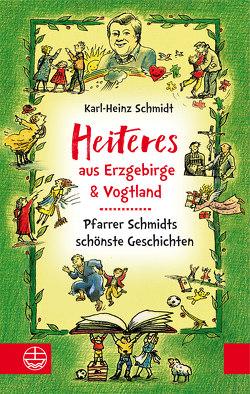 Heiteres aus dem Erzgebirge und Vogtland von Baldauf,  Kurt, Schmidt,  Karl-Heinz