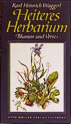 Heiteres Herbarium von Waggerl,  Karl H