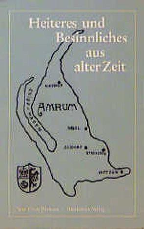 Heiteres und Besinnliches aus alter Zeit von Nissen,  Sönke, Pörksen,  Erich