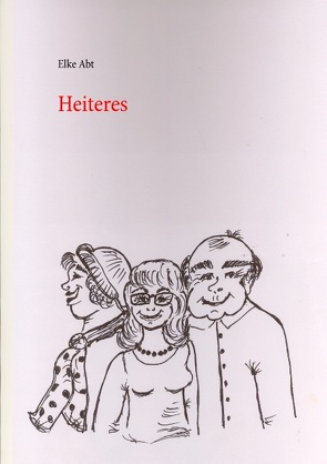 Heiteres von Abt,  Elke
