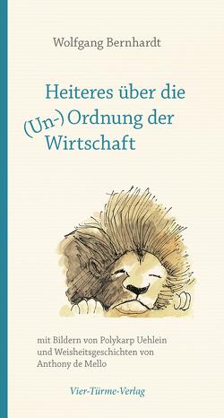 Heiteres über die (Un-)Ordnung der Wirtschaft von Bernhardt,  Wolfgang