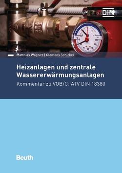 Heizanlagen und zentrale Wassererwärmungsanlagen von Schickel,  Clemens, Wagnitz,  Matthias