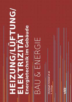 Heizung/Lüftung/Elektrizität von Baumgartner,  Thomas, Bucher,  Christof, Nipkow,  Jürg, Schmid,  Christoph, Vogt,  Christian, Willers,  Jobst
