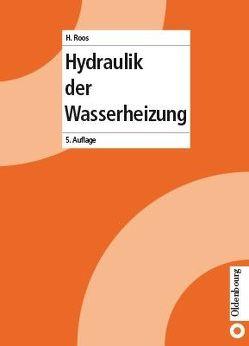 Heizungstechnik / Hydraulik der Wasserheizung von Roos,  Hans