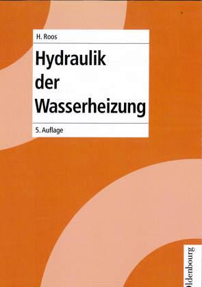 Heizungstechnik / Hydraulik in der Wasserheizung von Roos,  Hans