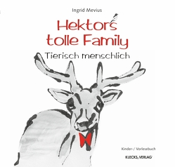 Hektors tolle Family von Mevius,  Ingrid
