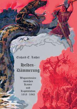 Helden-Dämmerung von Luther,  Einhard