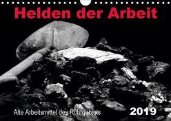 Helden der Arbeit – Alte Arbeitsmittel des Ruhrgebiets (Wandkalender 2019 DIN A4 quer) von Düll,  Sigrun