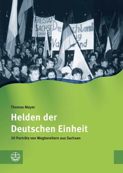 Helden der Deutschen Einheit von Mayer,  Thomas
