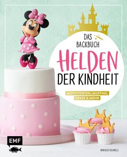 Helden der Kindheit – Das Backbuch – Motivtorten, Muffins, Kekse & mehr von Ascanelli,  Monique