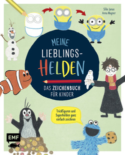 Meine Lieblingshelden – Das Zeichenbuch für Kinder von Janas,  Silke, Wagner,  Anna