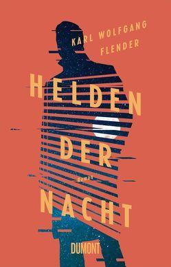 Helden der Nacht von Flender,  Karl Wolfgang