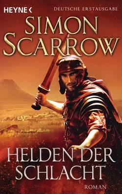 Helden der Schlacht von Jakober,  Norbert, Scarrow,  Simon