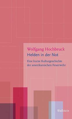 Helden in der Not von Hochbruck,  Wolfgang