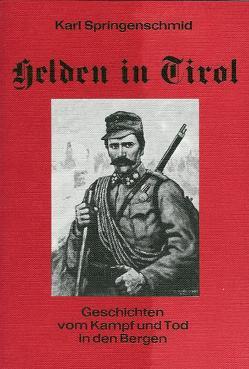 Helden in Tirol von Kienesberger,  Peter, Springenschmid,  Karl