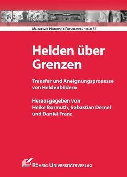 Helden über Grenzen von Bormuth,  Heike, Demel,  Sebastian, Franz,  Daniel