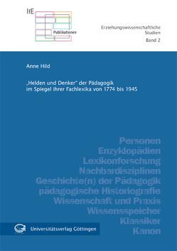 """""""Helden und Denker"""" der Pädagogik im Spiegel ihrer Fachlexika von 1774 bis 1945 von Hild,  Anne"""