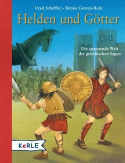Helden und Götter von Gotzen-Beek,  Betina, Scheffler,  Ursel