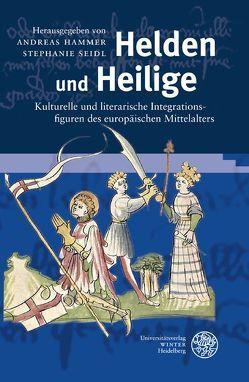 Helden und Heilige von Hammer,  Andreas, Müller,  Jan-Dirk, Seidl,  Stephanie, Strohschneider,  Peter