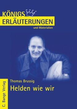 Helden wie wir von Thomas Brussig. Textanalyse und Interpretation. von Brussig,  Thomas, Walther,  Cornelia