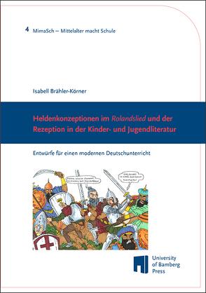 """Heldenkonzeptionen im """"Rolandslied"""" und der Rezeption in der Kinder- und Jugendliteratur von Brähler-Körner,  Isabell"""