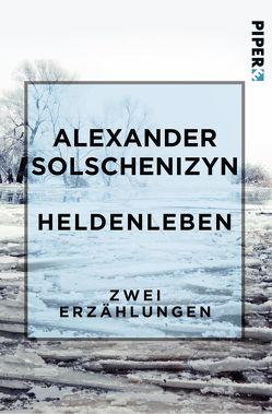 Heldenleben von Pross-Weerth,  Heddy, Solschenizyn,  Alexander